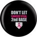 OTB Don't Let Cancer Steal Second Base Bowling Balls